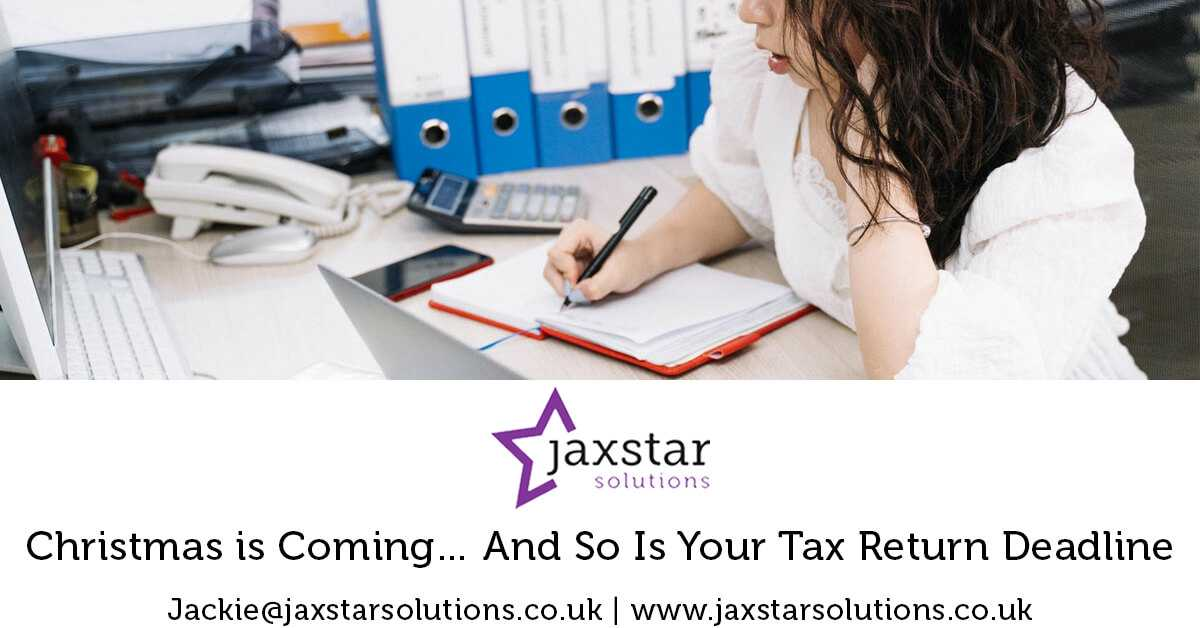 Christmas is coming...and so is yoru tax return deadline! | Jaxstar Solutions