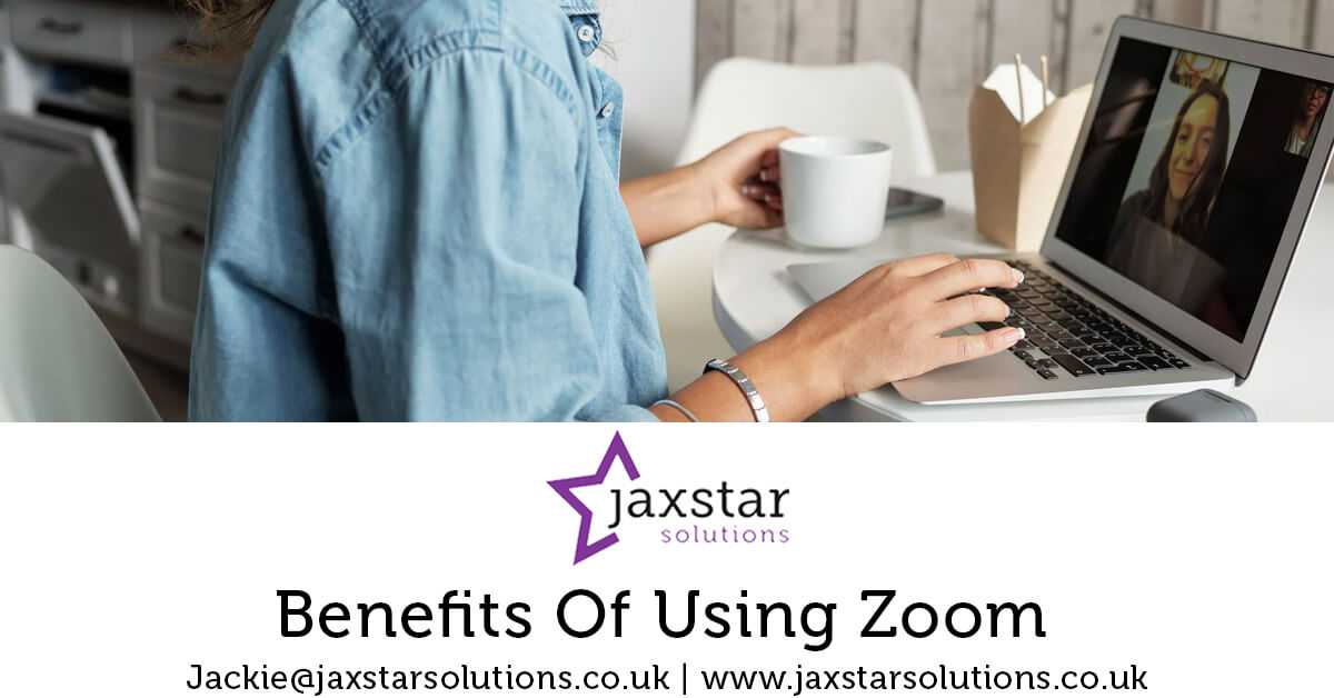 Benefits of using Zoom   Jaxstar Solutions