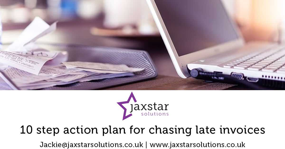 10 step action plan for chasing late invoices | Jaxstar Solutions