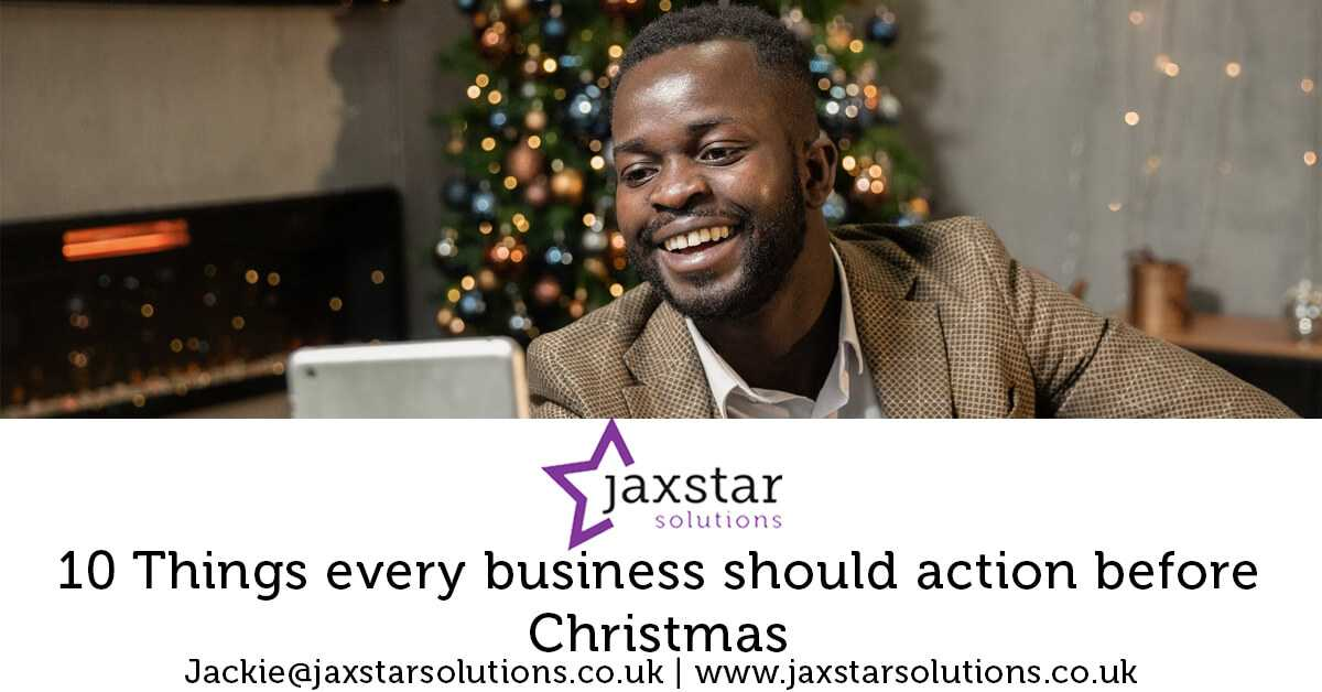 10 Things every business should action before Christmas | Jaxstar Solutions