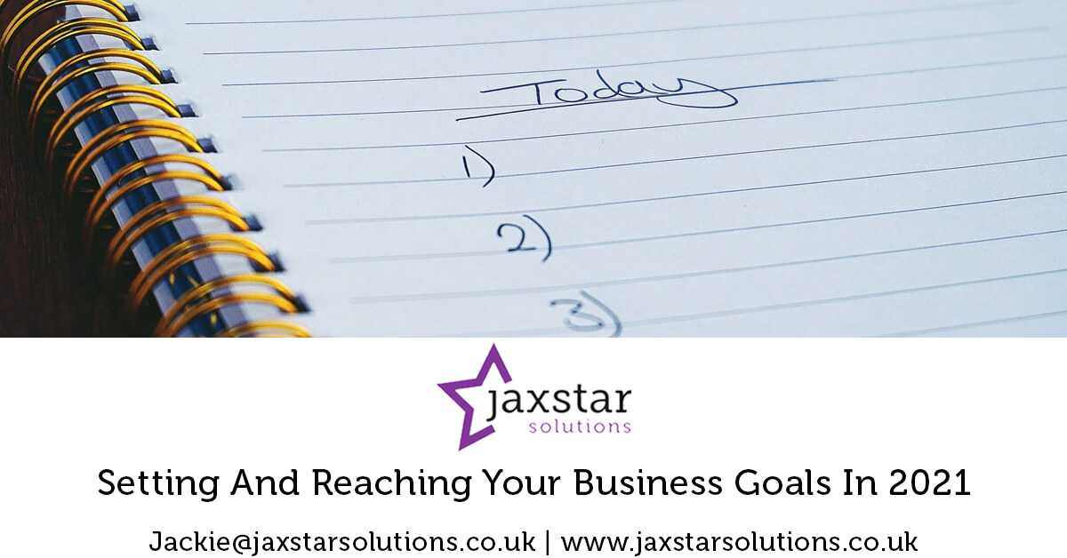 Setting and Reaching your Business Goals in 2021 | Jaxstar Solutions