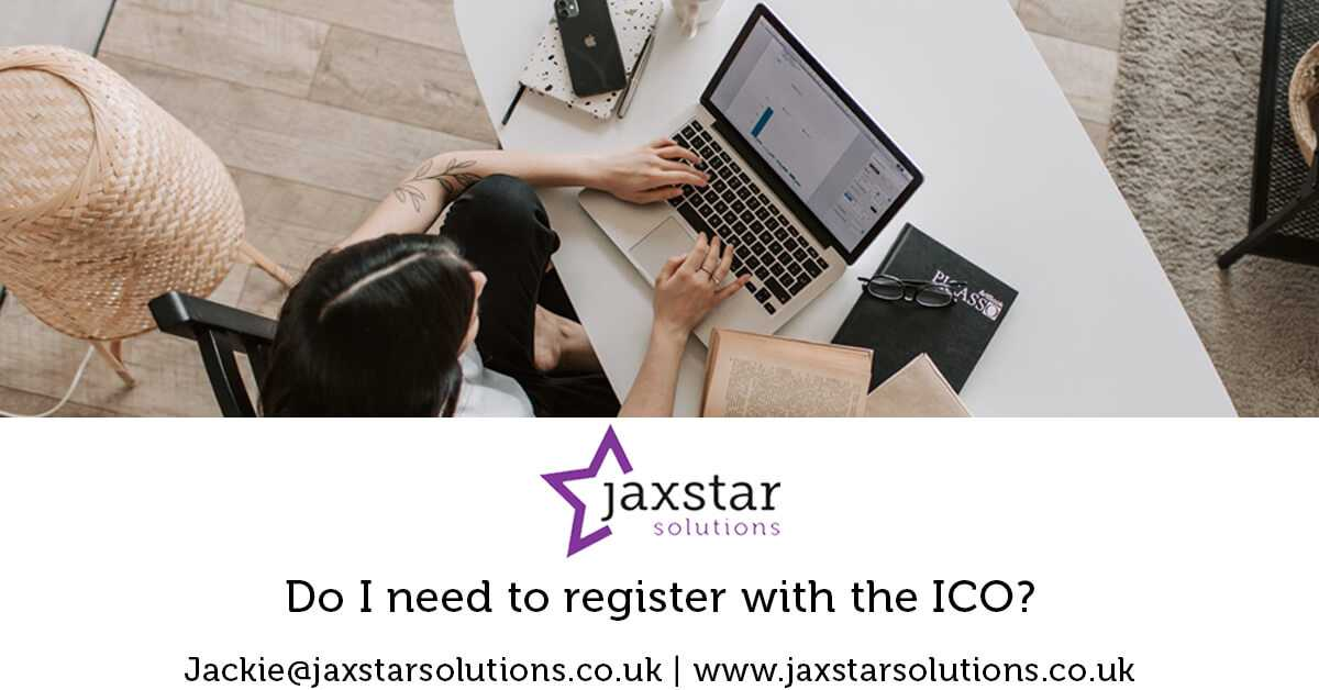 Do I need to register with the ICO? | Jaxstar Solutions